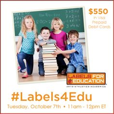 Twitter Party Alert! #Labels4Edu – 10/7 11:00 AM ET – Prizes: $550 in Prepaid Visa Debit Cards! #cbias #sweeps