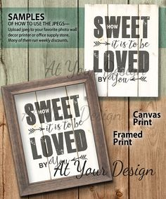 WHITE How sweet it is to be loved by you is an Instant Download image in 2 sizes. One file is the standard 8x10 size and the second file has an