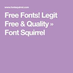 Free Fonts! Legit Free & Quality » Font Squirrel