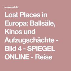 Lost Places in Europa: Ballsäle, Kinos und Aufzugschächte - Bild 4 - SPIEGEL ONLINE - Reise