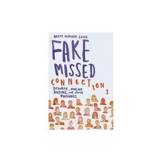 Fake Missed Connections : Divorce, Online Dating, and Other Failures (Hardcover) (Brett Fletcher Lauer)