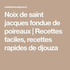 Noix de saint jacques fondue de poireaux | Recettes faciles, recettes rapides de djouza
