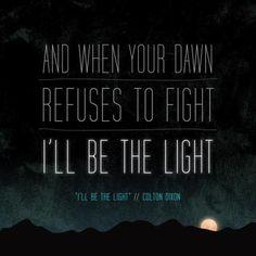 I'll Be The Light~Colton Dixon