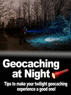 Night Geocaching tips from Cache Advance. And remember, there's a difference between an actual night cache and just caching at night. #IBGCp