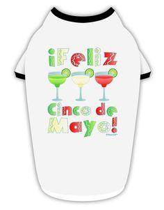 Margaritas - Mexican Flag Colors - Feliz Cinco de Mayo Stylish Cotton Dog Shirt by TooLoud