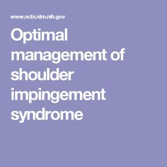 Optimal management of shoulder impingement syndrome