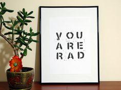 You are rad print- wall art
