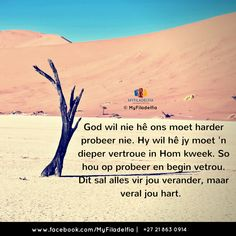 Hy wil hê jy moet 'n dieper vertroue in Hom kweek. So hou op probeer en begin vetrou. Prayer Quotes, Bible Quotes, Me Quotes, Counselling Training, Afrikaanse Quotes, Prayer Board, Stress And Anxiety, Trust God, Word Of God