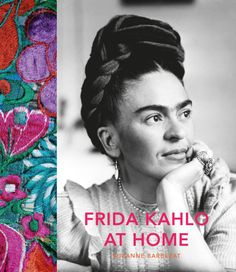 'Frida Kahlo at Home' a fine entry-level introduction to the artist