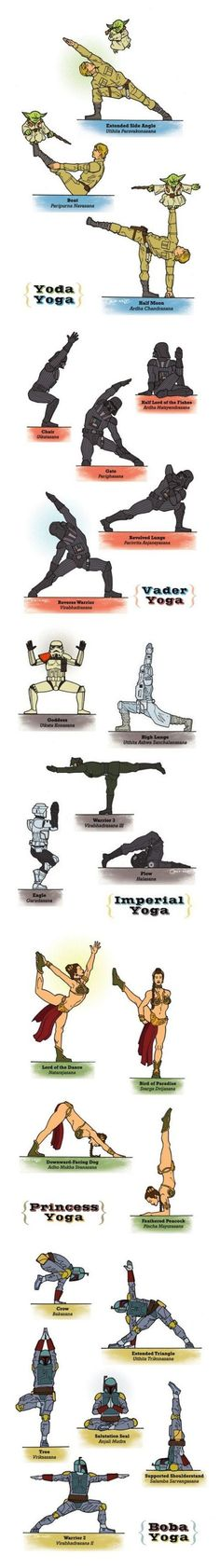 @Jackie Sandoval - so you'll be prepared if you ever take up yoga! Star wars yoga