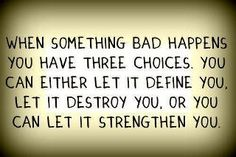 This is so true!  Getting a cancer diagnosis is bad news, but it does not define me nor will it destroy me...I choose strength!