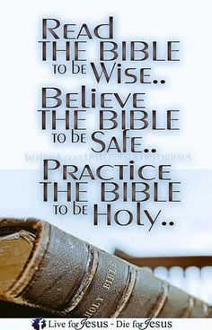Read the Bible to be wise. Beneath the Bible to be safe. Practice the Bible to be holy. Biblical Quotes, Prayer Quotes, Religious Quotes, Bible Verses Quotes, Bible Scriptures, Faith Quotes, Spiritual Quotes, Wisdom Quotes, Bible Prayers
