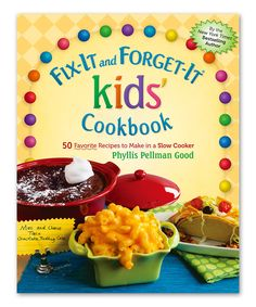 Fix-It and Forget-It Kids' Cookbook by Skyhorse Publishing #zulily #zulilyfinds