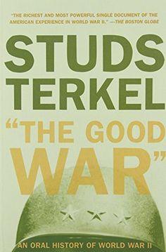 The Good War: An Oral History of World War II by Studs Terkel http://www.amazon.com/dp/1565843436/ref=cm_sw_r_pi_dp_I4Xfub1H2CK6Y