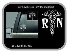 RN Die Cut Car Wall Window Cups Mugs Laptop by SayItWithTees