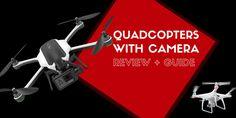Quadcopter Drone With Camera: Best Camera Drones of 2017  http://quadcopterguides.com/quadcopter-drone-with-camera/  #QuadcopterDroneWithCamera #BestCameraDrones2017