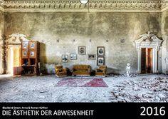 Die Ästhetik der Abwesenheit (Wandkalender 2016 DIN A3 quer): Entdecken Sie verwunschene Schlösser, einst prächtige Villen und verlassene Schwimmbäder ... (Monatskalender, 14 Seiten) (CALVENDO Orte)