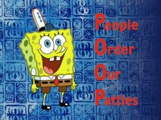 People Order Our Patties—first 4 letters of this acronym.