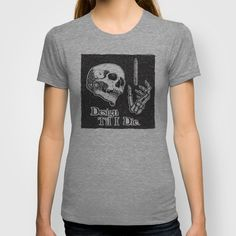 """""""Design Til I Die"""" T-Shirt by Parallelish on Society6."""