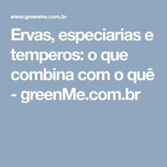 Ervas, especiarias e temperos: o que combina com o quê - greenMe.com.br