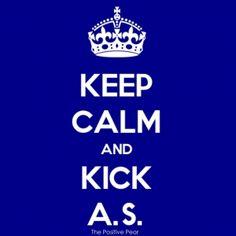 Keep Calm & Kick A.S. (Ankylosing Spondylitis) Shared with our friend @WEGO Health. #AnkylosingSpondylitis