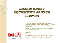 is based in Ambad, Nashik-India. Shakti manufactures of Vsi Cr… Portland Cement, Mining Equipment, Making Machine