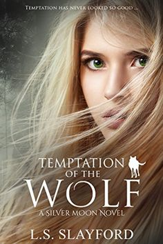 Temptation of the Wolf: A Silver Moon Novel (Book 1) by L...