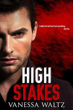 High Stakes (A Dark Romance) by Vanessa Waltz ~~ Romantic Suspense ~~ On Sale for $0.99!!  (09/10/14)