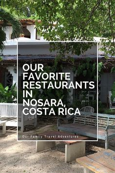 Our Favorite Restaurants in Nosara Costa Rica