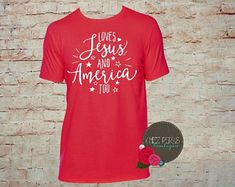 Loves Jesus and America Too, Fourth of July shirt, 4th of July shirt, Patriotic shirt, Fourth of July, 4th of July, America shirt