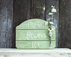 Spring Fresh Flowers Wooden Sign -- Create a sign of the coming Spring.