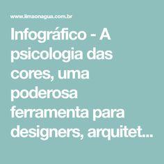 Infográfico - A psicologia das cores, uma poderosa ferramenta para designers, arquitetos e decoradores - limaonagua