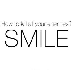 Smile and be extremely nice. It irks the fuck out of em.