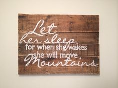 Let her sleep, for when she wakes she will move mountains Nursery Wall Hanging / Nursery Sign
