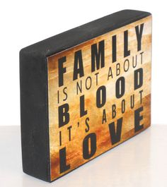 Family Is Not About Blood It's About Love by NikkisSecretCloset