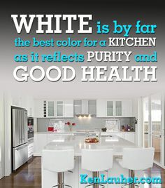 Feng Shui Tip: White is the best color for a kitchen as it reflects purity and good health. - Ken Lauher #FengShui #FengShuiTips www.kenlauher.com