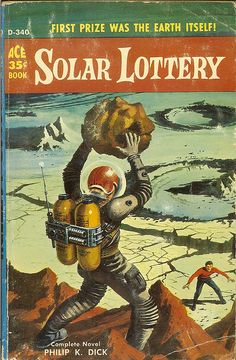 Ace Books Cover artist for The Big Jump is Robert E. Cover artist for Solar Lottery is Ed Valigursky. Pulp Fiction Book, Science Fiction Books, Book Cover Art, Comic Book Covers, Cyberpunk, Classic Sci Fi Books, K Dick, Ace Books, Sci Fi Novels