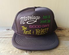 535487c3522cd Vintage Funny Trucker Hat  MARRIAGE Has At Least Two Good Days...The