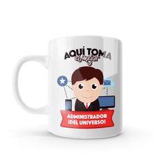 Mug - Aquí toma el mejor administrador del universo, encuentra este producto en nuestra tienda online y personalízalo con un nombre o mensaje. Chocolate Caliente, Mugs, Tableware, Coffee Cup, Store, Universe, Messages, Dinnerware, Tumblers