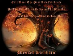 Samhain We give Thanks to Those that Have Gone Before Us and Lay a setting at the Dinner Table for them . Blessed Samhain !