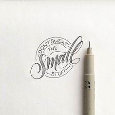 Don't sweat the small stuff.