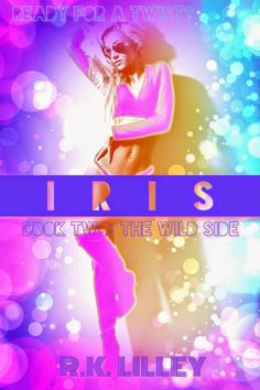 Release Day for IRIS (The Wild Side #2) by R.K. Lilley
