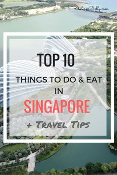 Things to Do and What to Eat in Singapore