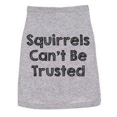 Jack Russell Dog Shirt Squirrels Cant Be Trusted Clothes For Dog Cute Dog Clothes Funny Dog T Shirt Dog Fancy Dress Dog Apparel - Crazy Shirt - Ideas of Crazy Shirt - Cute Dog Clothes, Funny Clothes, Funny Dogs, Cute Dogs, Jack Russell Dogs, Funny Shirts For Men, Shirts For Dogs, Dog Crafts, Funny Outfits