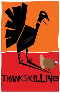 """""""ThanksKilling"""" Poster- inspired by Saul Bass- not sure of the actual designer. Saul Bass Posters, Movie Posters, Graphic Design Illustration, Graphic Art, Laurent Durieux, Bass Logo, Crossfit, Pop Art, Globe Logo"""