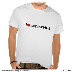 i love networking heart shirts