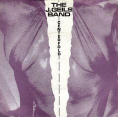 The J Geils Band - Centrefold