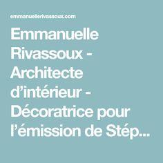 Emmanuelle Rivassoux - Architecte d'intérieur - Décoratrice pour l'émission de Stéphane Plaza Maison à vendre sur M6