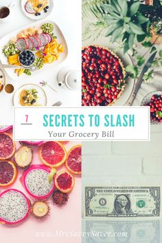 7 Secrets to Slashing Your Grocery Bill by www.MrsSavvySaver.com These tips will save you money on your grocery bill each month. When you budget you'll find your grocery bill can be cut down when you apply these tips to your routine.