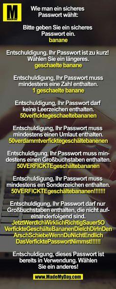 Wer kann sich bei all dieser Ablenkung auch sein Passwort nicht merken? Hab ich jetzt schon wieder viel zu viel preisgegeben?